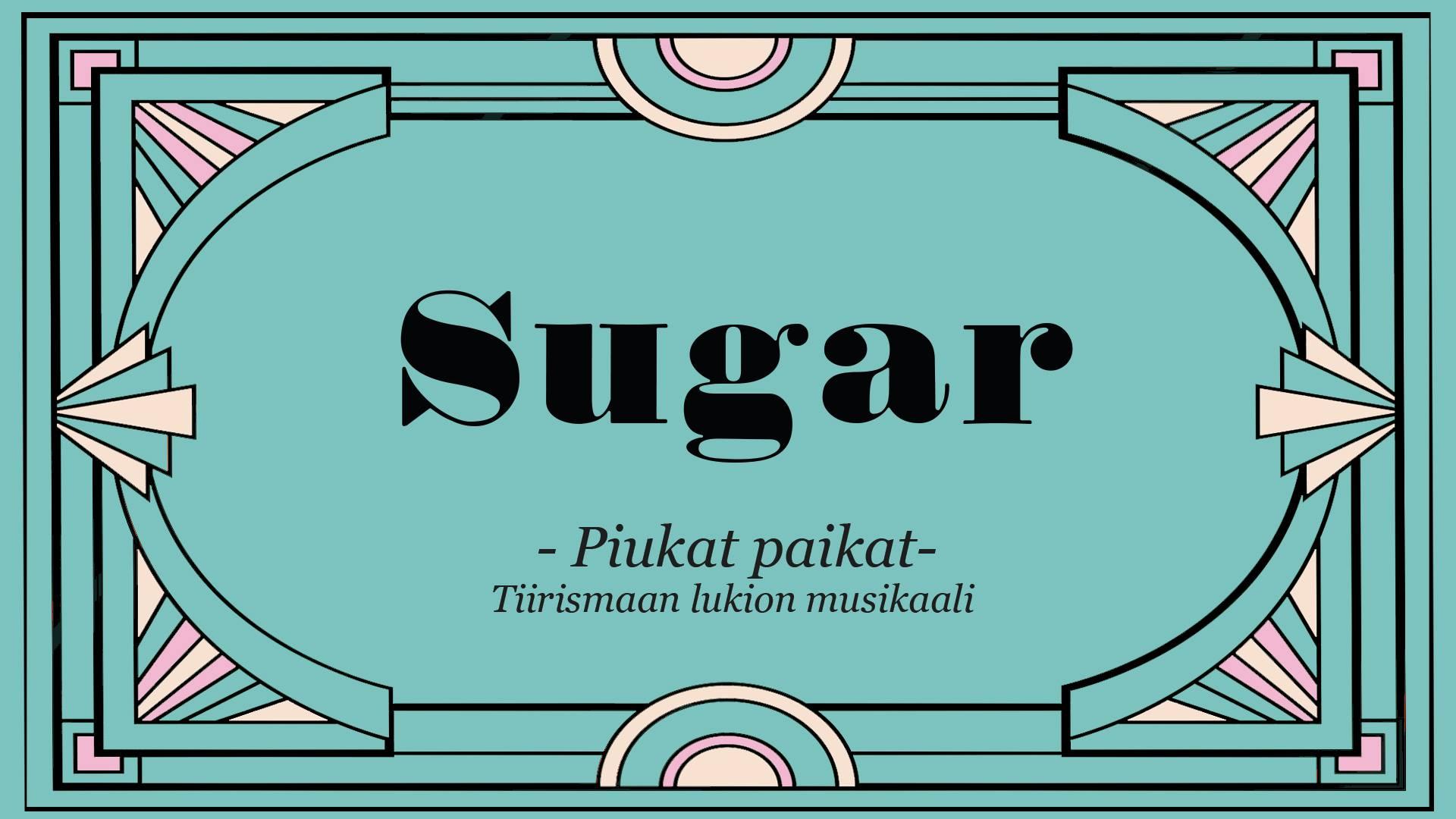 Tiirismaan lukion musikaali 2020 Sugar – Piukat paikat.
